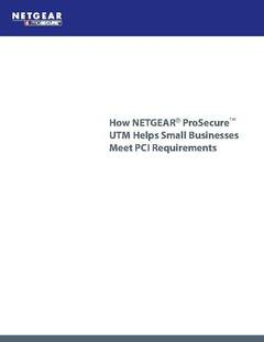 Meeting PCI Requirements and How NETGEAR ProSecure Can Help