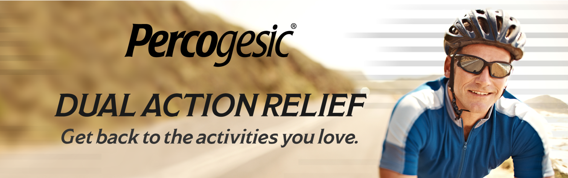 Percogesic® Dual Action Relief | Get back to the activities you love.