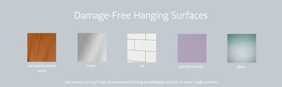 damage-free hanging surfaces, painted varnished wood, metal, tile, painted drywall, glass