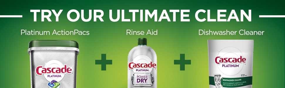 Try our ultimate clean platinum actionpacs + rinse aid + dishwasher cleaner